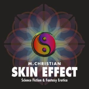 Skin Effect: Science Fiction and Fantasy Erotica audiobook